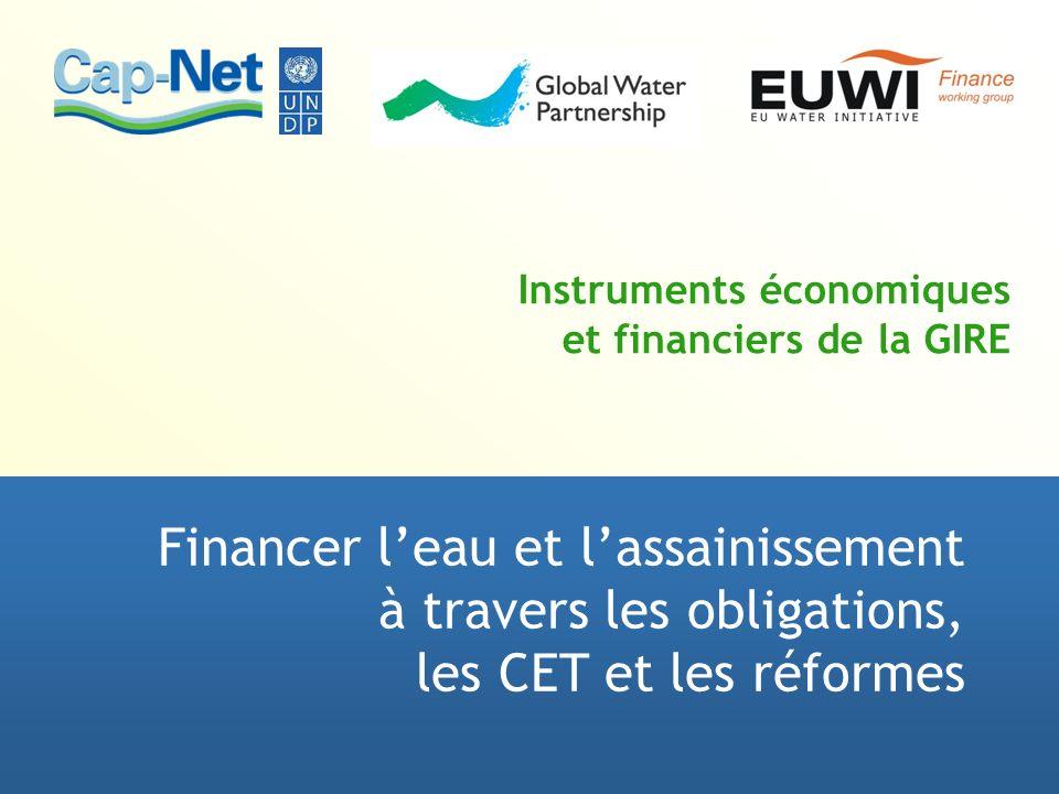 Instruments économiques et financiers de la GIRE Financer leau et lassainissement à travers les obligations, les CET et les réformes