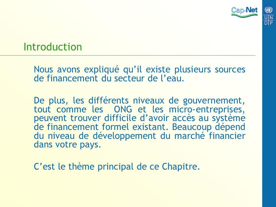 Introduction Nous avons expliqué quil existe plusieurs sources de financement du secteur de leau.