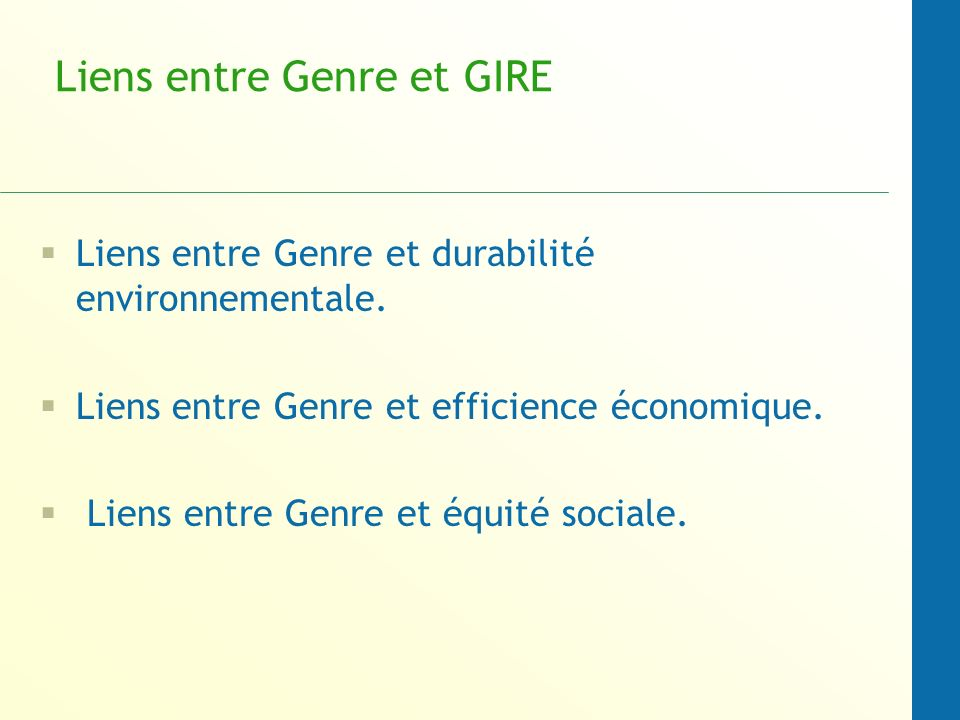 Liens entre Genre et GIRE Liens entre Genre et durabilité environnementale.