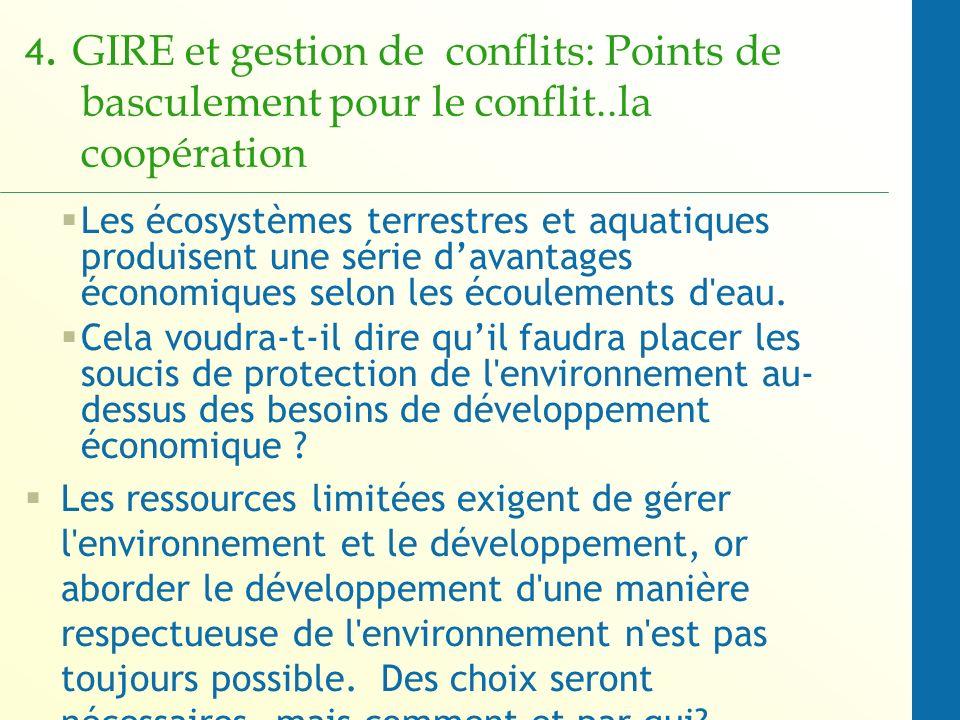 Les écosystèmes terrestres et aquatiques produisent une série davantages économiques selon les écoulements d eau.