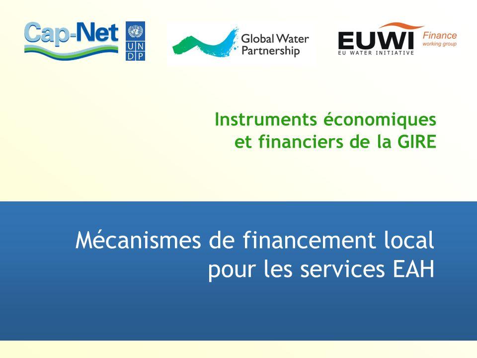 Quelques acteurs du financement local des services EAH Fonds : ressources communes et fonds renouvelables.