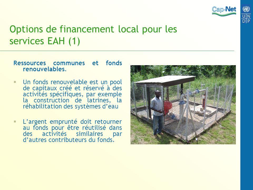 Options de financement local pour les services EAH (1) Ressources communes et fonds renouvelables.
