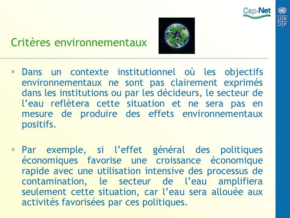Critères environnementaux Dans un contexte institutionnel où les objectifs environnementaux ne sont pas clairement exprimés dans les institutions ou p