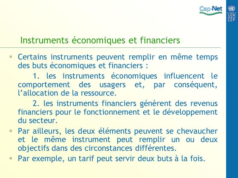 Instruments économiques et financiers Certains instruments peuvent remplir en même temps des buts économiques et financiers : 1. les instruments écono