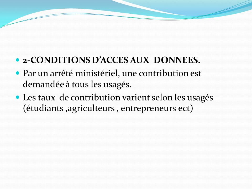 2-CONDITIONS DACCES AUX DONNEES.