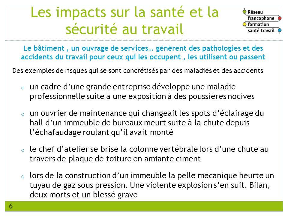 Les impacts sur la santé et la sécurité au travail Des exemples de risques qui se sont concrétisés par des maladies et des accidents o un cadre dune g