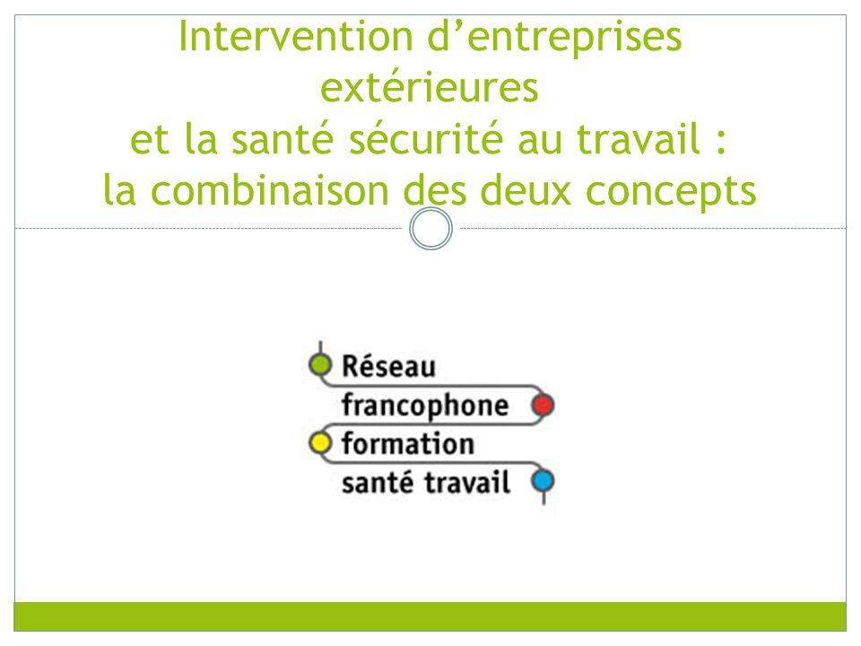 Intervention dentreprises extérieures et la santé sécurité au travail : la combinaison des deux concepts