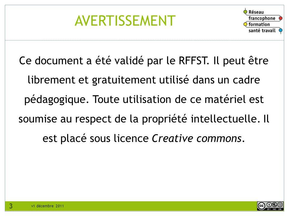 v1 décembre 2011 AVERTISSEMENT Ce document a été validé par le RFFST. Il peut être librement et gratuitement utilisé dans un cadre pédagogique. Toute
