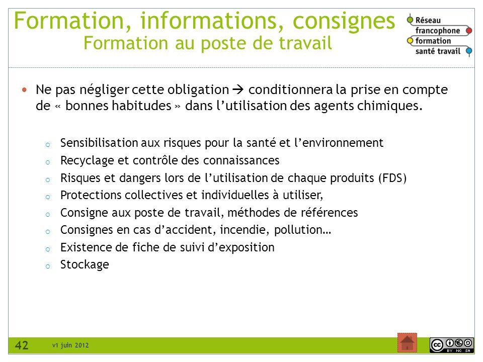 v1 juin 2012 Formation, informations, consignes Formation au poste de travail Ne pas négliger cette obligation conditionnera la prise en compte de « b