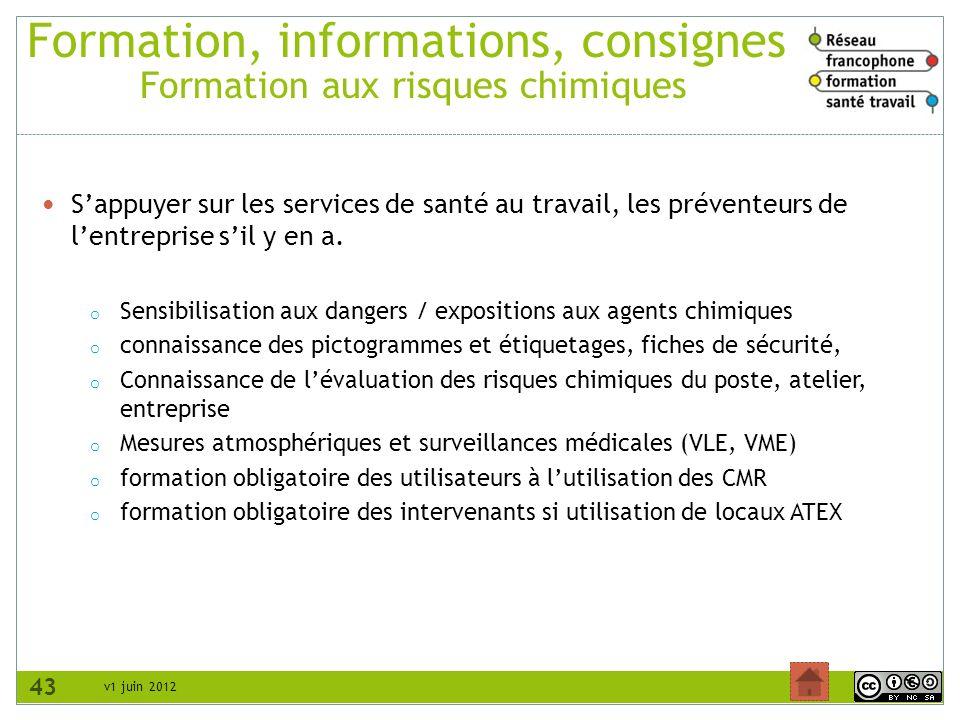 v1 juin 2012 Formation, informations, consignes Formation aux risques chimiques Sappuyer sur les services de santé au travail, les préventeurs de lent