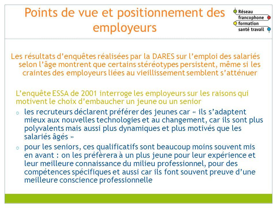 Points de vue et positionnement des employeurs Les résultats denquêtes réalisées par la DARES sur lemploi des salariés selon lâge montrent que certain