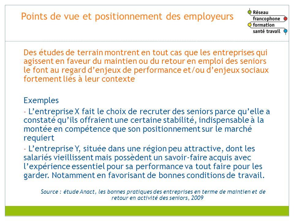 Points de vue et positionnement des employeurs Des études de terrain montrent en tout cas que les entreprises qui agissent en faveur du maintien ou du