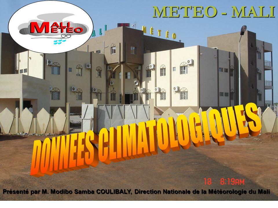 METEO - MALI Présenté par M. Modibo Samba COULIBALY, Direction Nationale de la Météorologie du Mali