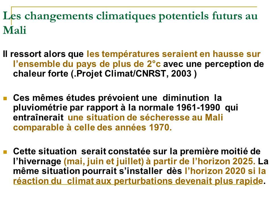 Les changements climatiques potentiels futurs au Mali Il ressort alors que les températures seraient en hausse sur lensemble du pays de plus de 2°c av