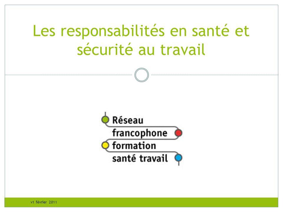v1 février 2011 Les responsabilités en santé et sécurité au travail