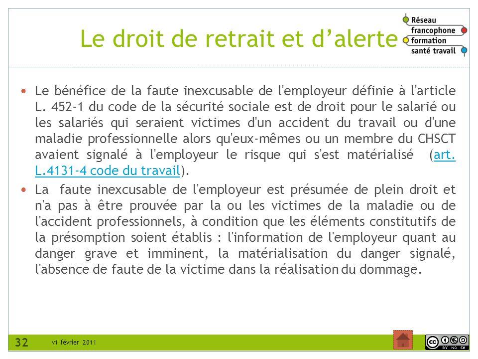v1 février 2011 Le droit de retrait et dalerte Le bénéfice de la faute inexcusable de l employeur définie à l article L.