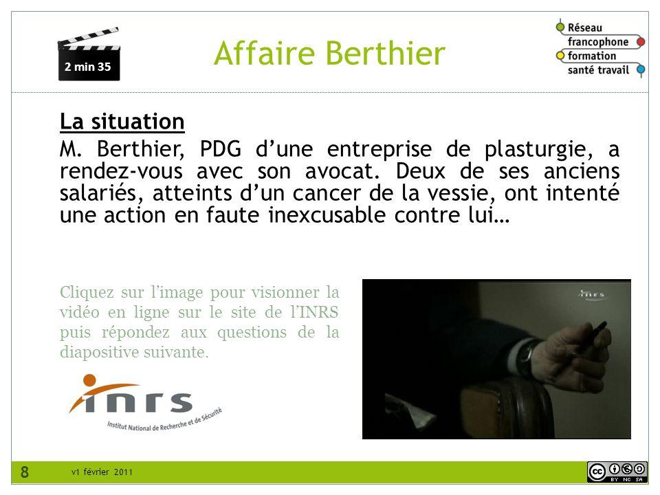 v1 février 2011 Affaire Berthier La situation M.