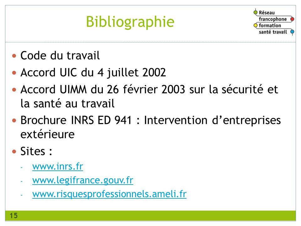 Code du travail Accord UIC du 4 juillet 2002 Accord UIMM du 26 février 2003 sur la sécurité et la santé au travail Brochure INRS ED 941 : Intervention