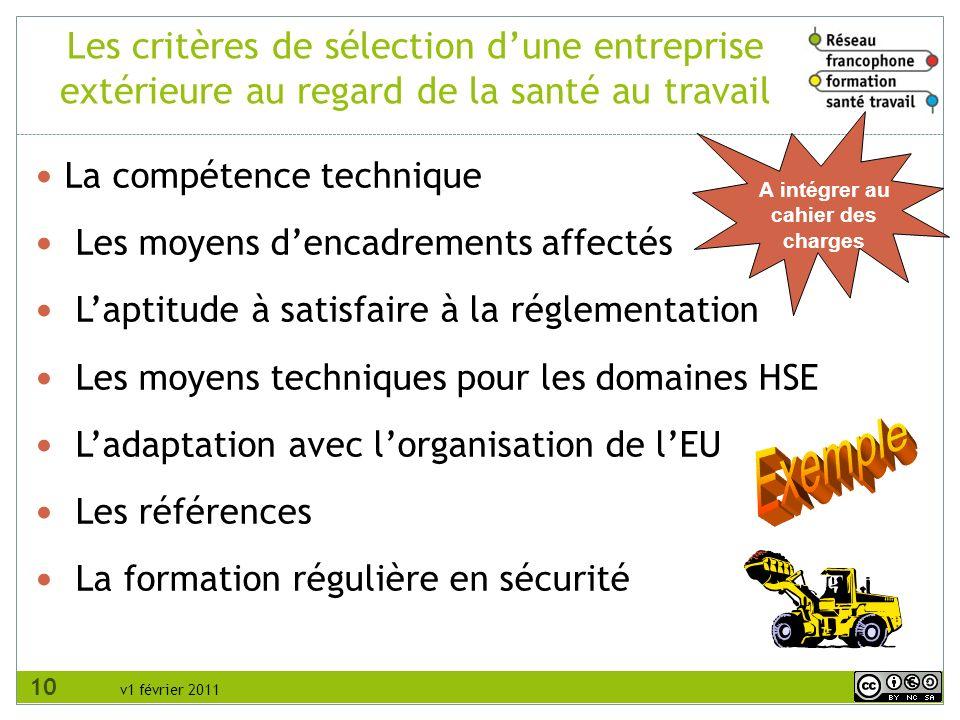 v1 février 2011 La compétence technique Les moyens dencadrements affectés Laptitude à satisfaire à la réglementation Les moyens techniques pour les do