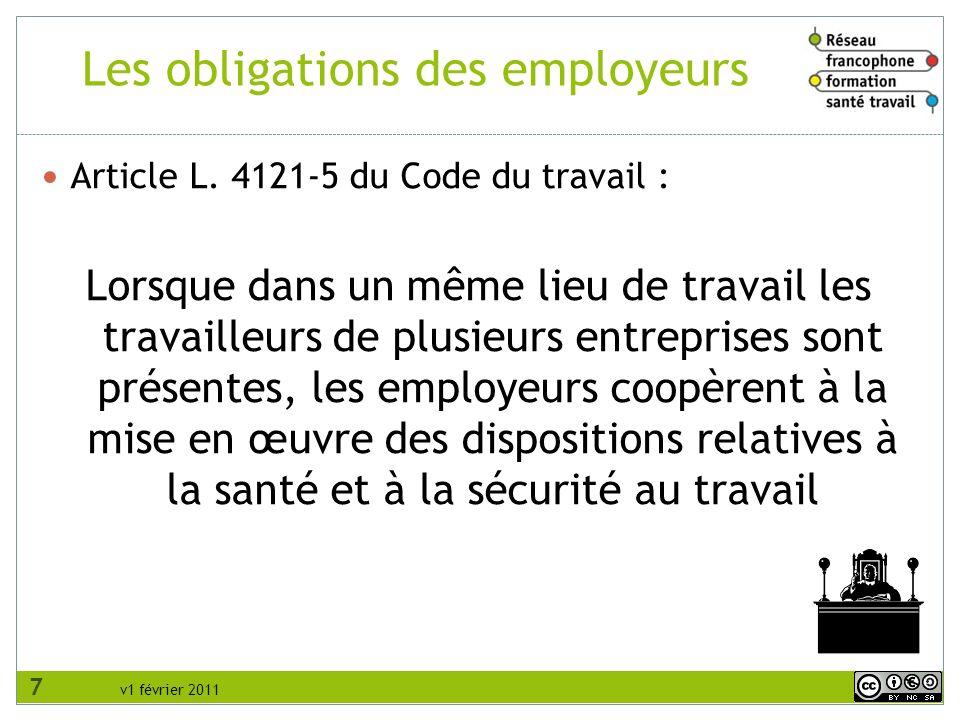 v1 février 2011 Les obligations des employeurs Article L. 4121-5 du Code du travail : Lorsque dans un même lieu de travail les travailleurs de plusieu
