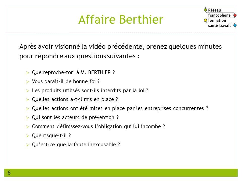 Affaire Berthier Après avoir visionné la vidéo précédente, prenez quelques minutes pour répondre aux questions suivantes : Que reproche-ton à M. BERTH