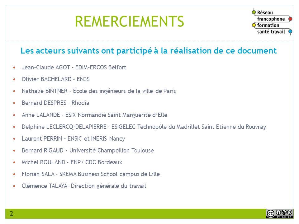 REMERCIEMENTS Jean-Claude AGOT - EDIM-ERCOS Belfort Olivier BACHELARD - EN3S Nathalie BINTNER - École des ingénieurs de la ville de Paris Bernard DESP