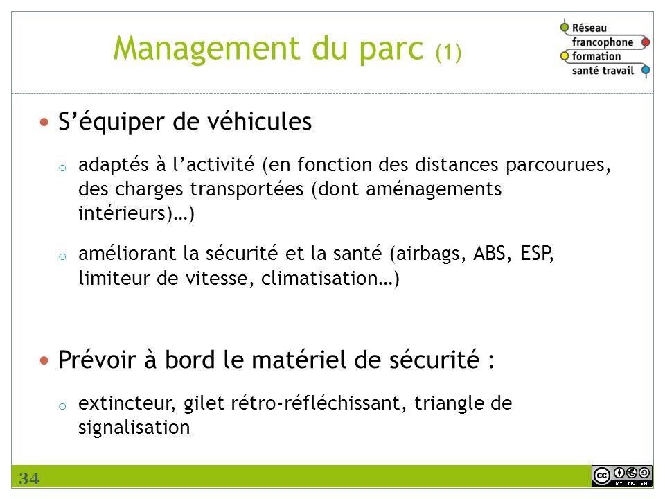 Management du parc (1) Séquiper de véhicules o adaptés à lactivité (en fonction des distances parcourues, des charges transportées (dont aménagements