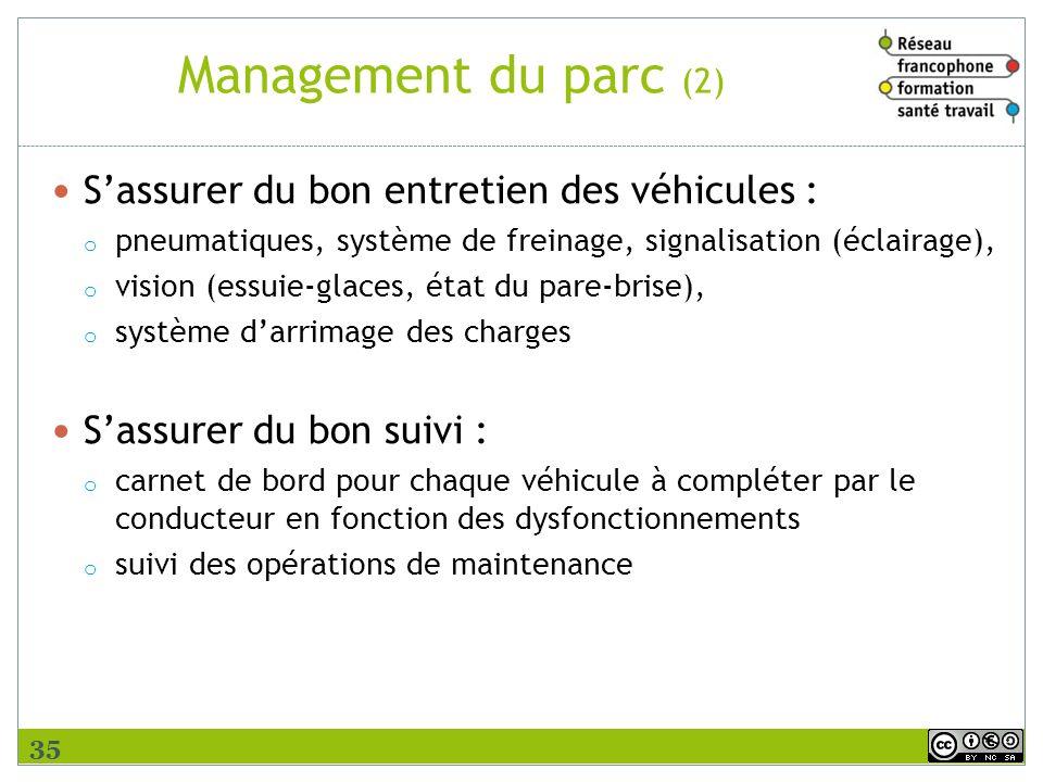 Management du parc (2) Sassurer du bon entretien des véhicules : o pneumatiques, système de freinage, signalisation (éclairage), o vision (essuie-glac