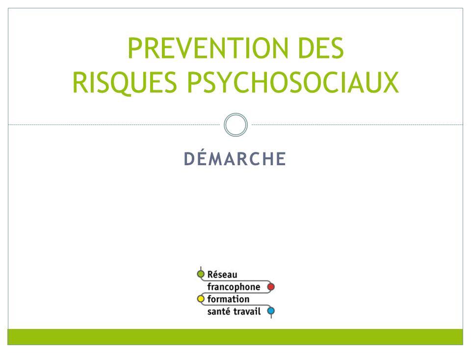 DÉMARCHE PREVENTION DES RISQUES PSYCHOSOCIAUX