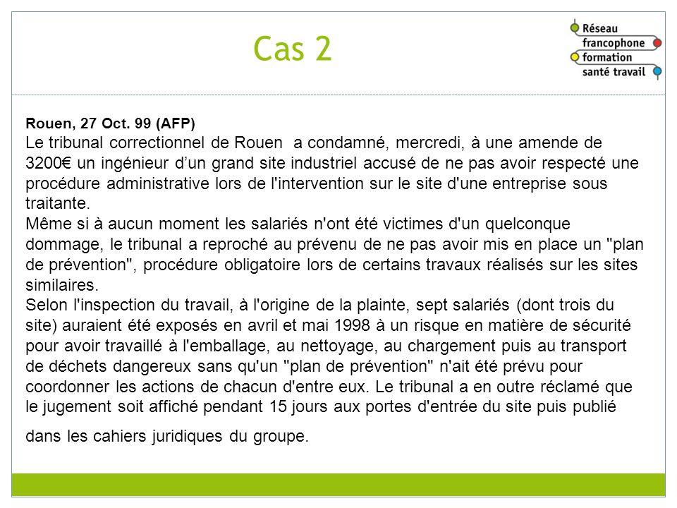 Rouen, 27 Oct. 99 (AFP) Le tribunal correctionnel de Rouen a condamné, mercredi, à une amende de 3200 un ingénieur dun grand site industriel accusé de