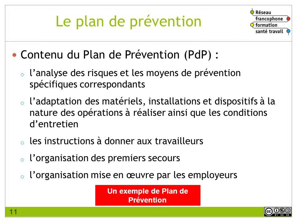 Contenu du Plan de Prévention (PdP) : o lanalyse des risques et les moyens de prévention spécifiques correspondants o ladaptation des matériels, insta