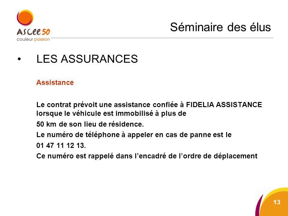 Séminaire des élus LES ASSURANCES Assistance Le contrat prévoit une assistance confiée à FIDELIA ASSISTANCE lorsque le véhicule est immobilisé à plus de 50 km de son lieu de résidence.