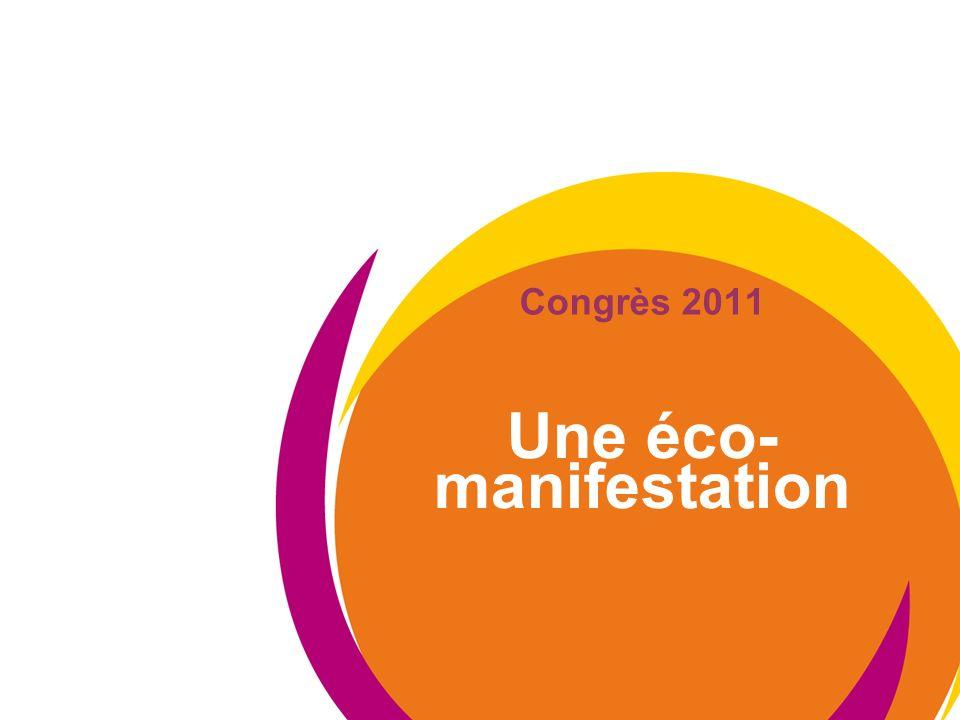 Congrès 2011 Une éco- manifestation