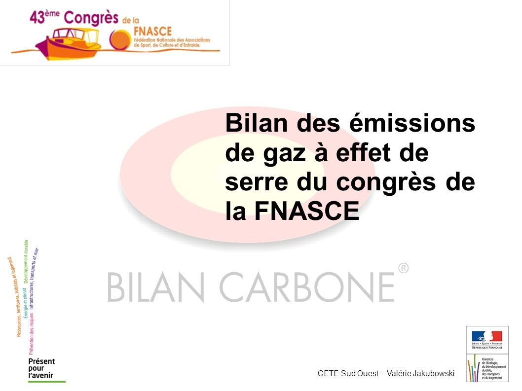 CETE Sud Ouest – Valérie Jakubowski Bilan des émissions de gaz à effet de serre du congrès de la FNASCE