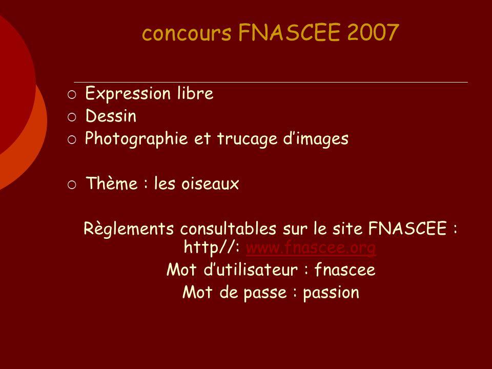 concours FNASCEE 2007 Expression libre Dessin Photographie et trucage dimages Thème : les oiseaux Règlements consultables sur le site FNASCEE : http//