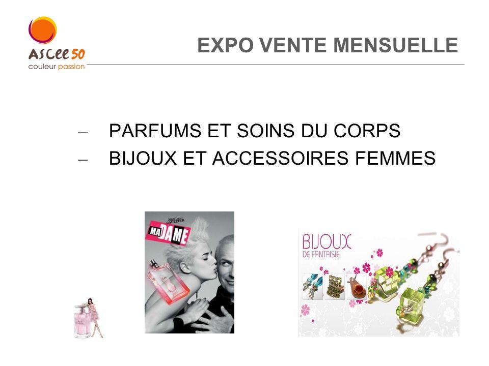 EXPO VENTE MENSUELLE – PARFUMS ET SOINS DU CORPS – BIJOUX ET ACCESSOIRES FEMMES