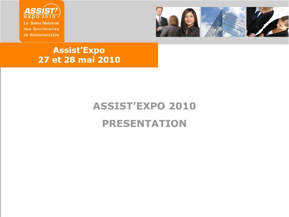 ASSISTEXPO 2010 PRESENTATION AssistExpo 27 et 28 mai 2010