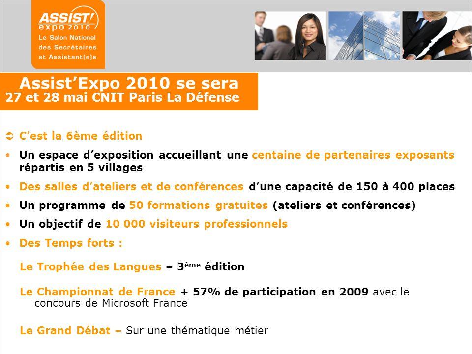AssistExpo 2010 se sera 27 et 28 mai CNIT Paris La Défense Cest la 6ème édition Un espace dexposition accueillant une centaine de partenaires exposant