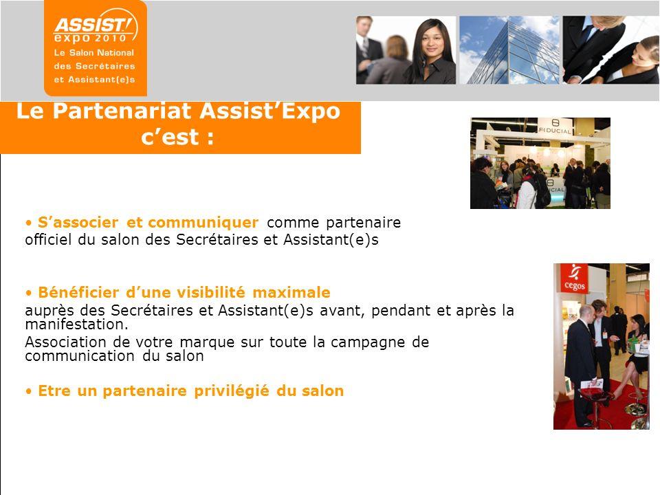 Le Partenariat AssistExpo cest : Sassocier et communiquer comme partenaire officiel du salon des Secrétaires et Assistant(e)s Bénéficier dune visibili