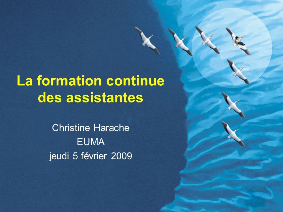 La formation continue des assistantes Christine Harache EUMA jeudi 5 février 2009