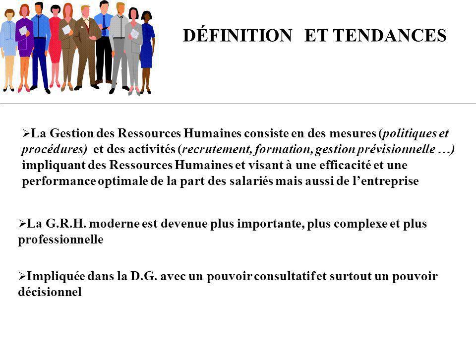 La Gestion des Ressources Humaines consiste en des mesures (politiques et procédures) et des activités (recrutement, formation, gestion prévisionnelle