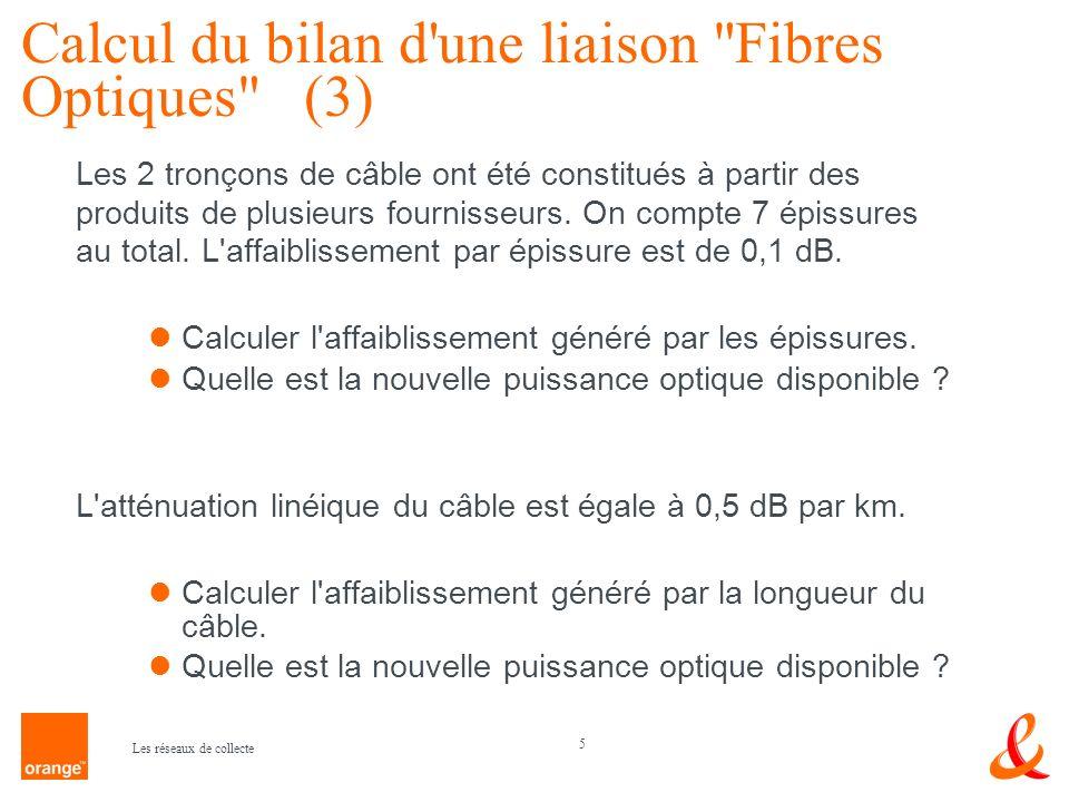 5 Les réseaux de collecte Calcul du bilan d'une liaison