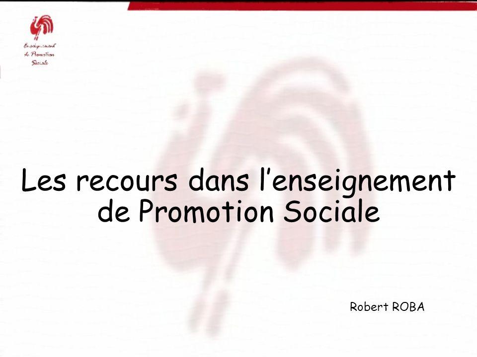 Les recours dans lenseignement de Promotion Sociale Robert ROBA