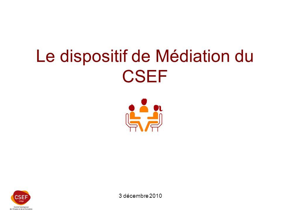 3 décembre 2010 Le dispositif de Médiation du CSEF