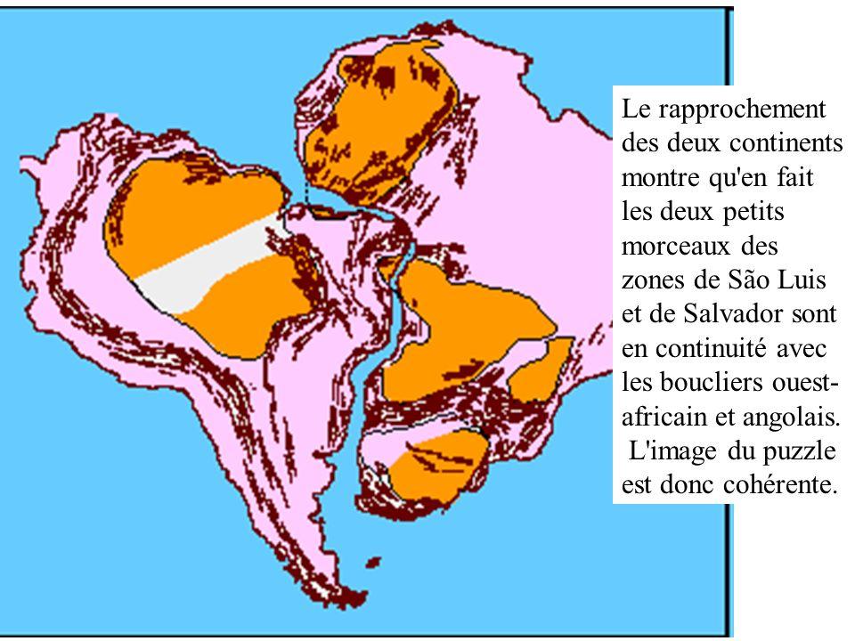 Le rapprochement des deux continents montre qu'en fait les deux petits morceaux des zones de São Luis et de Salvador sont en continuité avec les boucl