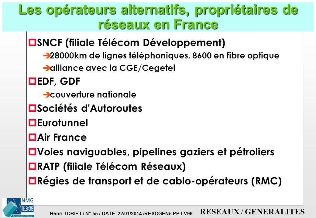 Henri TOBIET / N° 54 / DATE: 22/01/2014 /RESOGEN5.PPT V99 RESEAUX / GENERALITES Les alliances internationales entre opérateurs p Générale des Eaux + C