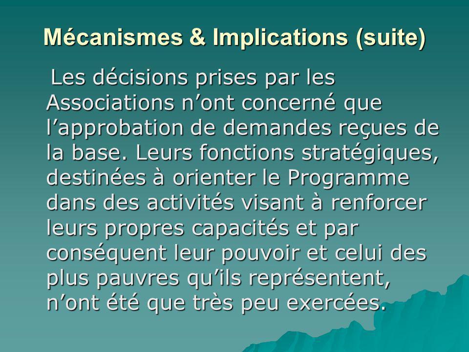 Mécanismes & Implications (suite) Les décisions prises par les Associations nont concerné que lapprobation de demandes reçues de la base. Leurs foncti