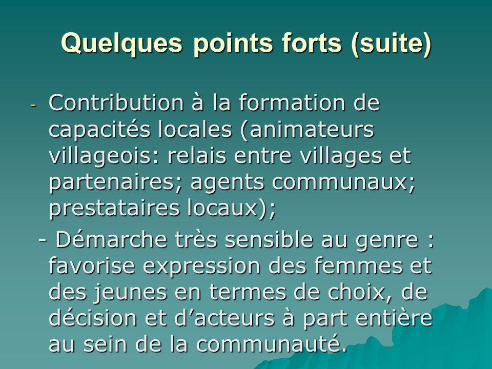 Quelques points forts (suite) - Contribution à la formation de capacités locales (animateurs villageois: relais entre villages et partenaires; agents