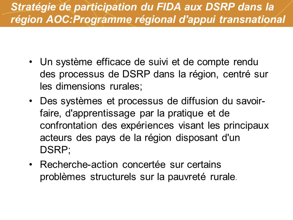 Farmers organizations, policies and markets Stratégie de participation du FIDA aux DSRP dans la région AOC:Programme régional d'appui transnational Un