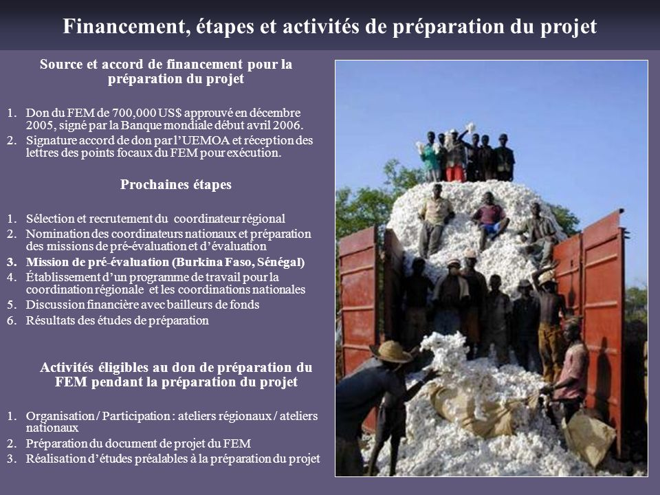 Financement, étapes et activités de préparation du projet Source et accord de financement pour la préparation du projet 1.Don du FEM de 700,000 US$ ap